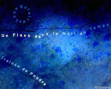 Traînée de Poudre, un Flash dans la Nuit du Temps, Eclair de Lune.